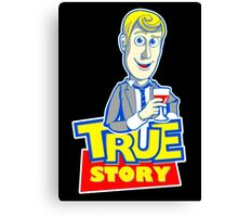 TRUE STORY BARNEY Canvas Print