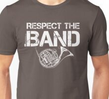 Respect The Band - French Horn (White Lettering) Unisex T-Shirt