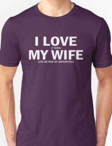 I Love It When My Wife Lets Me Ride My Motorcycle T-Shirt