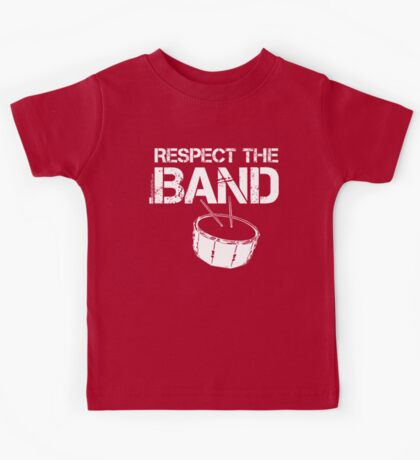 Respect The Band - Snare Drum (White Lettering) Kids Tee
