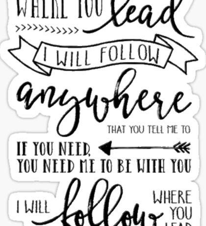 I Will Follow Where You Lead Sticker