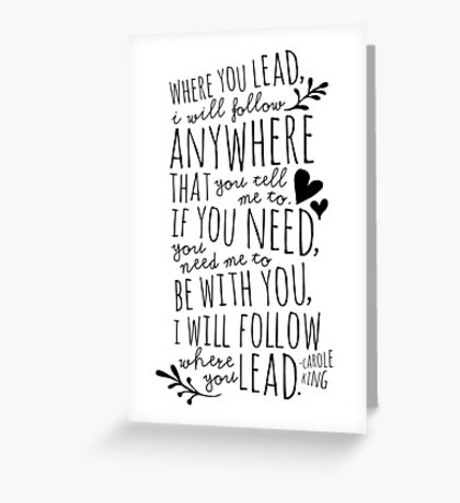 Where You Lead, I Will Follow Greeting Card