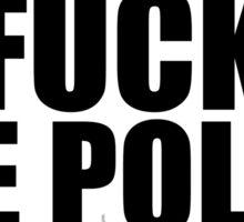 Fuck The Police Sticker