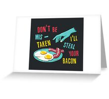 Bacon Thief Greeting Card