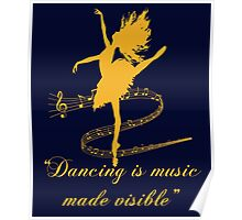 Dancing is music made visible Poster