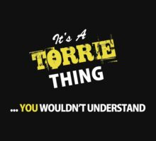 It's A TORRIE thing, you wouldn't understand !! by satro