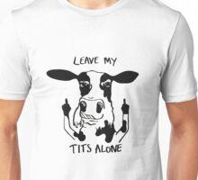 Leave My Tits Alone Unisex T-Shirt