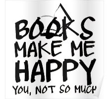 Books Make Me Happy Poster