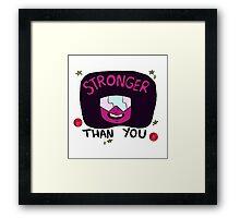 Stronger than you garnet  Framed Print