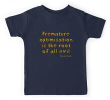 Premature optimization is the root of all evil - Donald Knuth Kids Tee