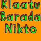 Klaatu Barada Nikto by suranyami