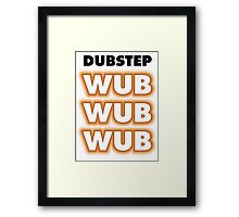 Dubstep Wub Wub Wub Framed Print