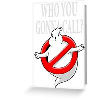 GHOST, WHO YOU GONNA CALL? LOGO Greeting Card