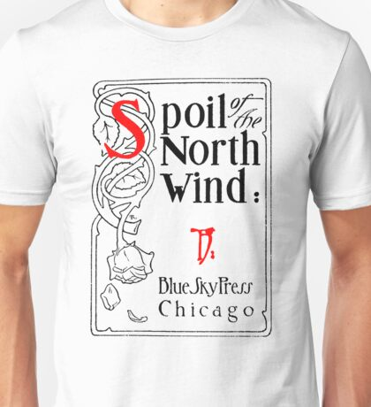 Spoil of the North Wind Unisex T-Shirt