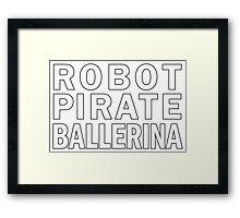 Robot Pirate Ballerina Framed Print
