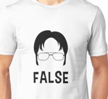 Dwight Schrute - FALSE Unisex T-Shirt