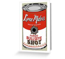 Fargo Soupcan Bullet Hole Greeting Card