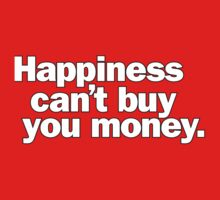 Happiness can't buy you money. One Piece - Short Sleeve