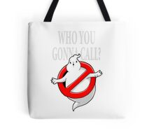 GHOST, WHO YOU GONNA CALL? LOGO Tote Bag