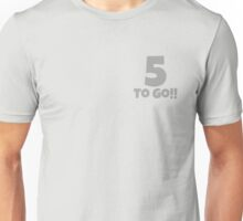 Five To Go Unisex T-Shirt