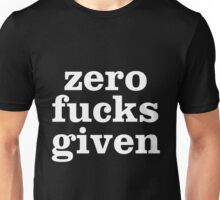 Zero Fucks Given Unisex T-Shirt