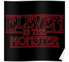 Eleven is the monster Poster