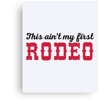 My First Rodeo Funny Quote Canvas Print
