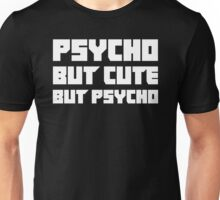 Psycho But Cute But Psycho Unisex T-Shirt