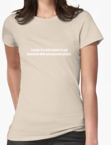 Ghostbusters - Never To Get Involved With Possessed People - White Font Womens Fitted T-Shirt