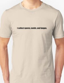 Ghostbusters - I Collect Spours, Molds, and Fungus - Black Font T-Shirt
