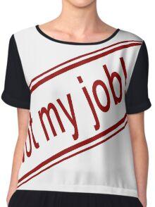Not My Job Chiffon Top