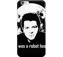 It Was A Robot Head iPhone Case/Skin