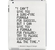 """""""I can't  give you a sure-fire  formula for success,  but I can  give you a formula  for failure:  try to please  everybody  all the time.""""  iPad Case/Skin"""