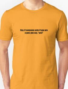 Ghostbusters - If Someone Asks You If You're a God - Black Font Unisex T-Shirt