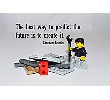 """The best way to predict the future is to create it"" Photographic Print"