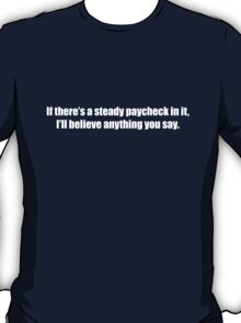 Ghostbusters - If There's a Steady Paycheck  - White Font T-Shirt