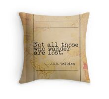 Not all those who wander are lost quote Throw Pillow