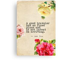 A good traveler has no fixed plans and is not intent on arriving Canvas Print