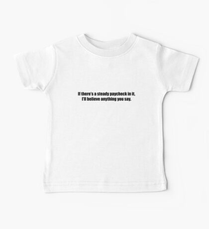 Ghostbusters - If There's a Steady Paycheck  - Black Font Baby Tee