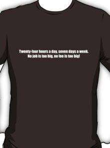 Ghostbusters - No Job Too Big, No Fee Too Big - White Font T-Shirt