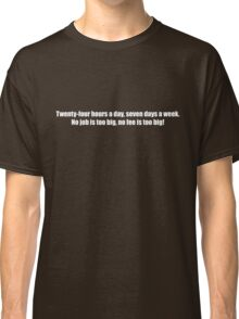 Ghostbusters - No Job Too Big, No Fee Too Big - White Font Classic T-Shirt