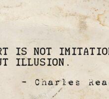 Art is not immitation but illusion Sticker