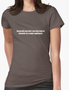 Ghostbusters - That Kind of Behavior in a Major Appliance - White Font Womens Fitted T-Shirt