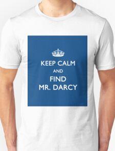 Keep Calm and Find Mr. Darcy - Jane Austen T-Shirt