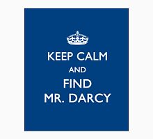 Keep Calm and Find Mr. Darcy - Jane Austen Unisex T-Shirt