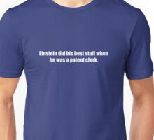 Ghostbusters - Einstein Did His Best Stuff as a Patent Clerk - White Font Unisex T-Shirt