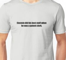 Ghostbusters - Einstein Did His Best Stuff as a Patent Clerk - Black Font Unisex T-Shirt