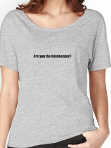 Ghostbusters - Are you the Gatekeeper - Black Font Women's Relaxed Fit T-Shirt