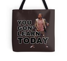 You Gon Learn Today - Kevin Hart Tote Bag