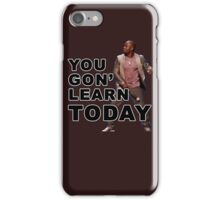 You Gon Learn Today - Kevin Hart iPhone Case/Skin